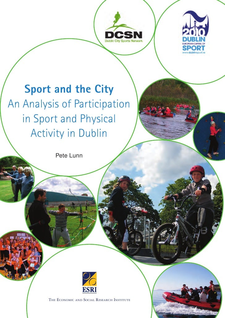 Sport and the City An Analysis of Participation    in Sport and Physical      Activity in Dublin             Pete Lunn    ...