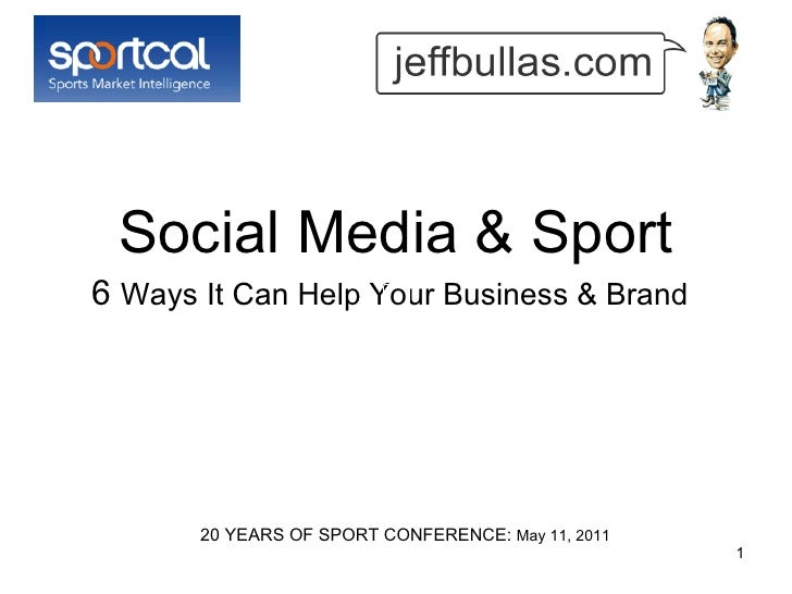 Social Media & Sport 6  Ways It Can Help Your Business & Brand   20 YEARS OF SPORT CONFERENCE:  May 11, 2011
