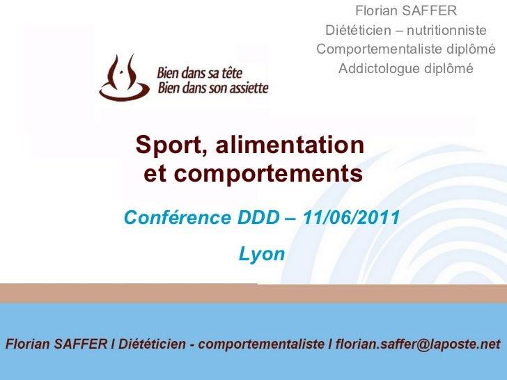 Sport, alimentation  et comportements Florian SAFFER Diététicien – nutritionniste Comportementaliste diplômé Addictologue ...