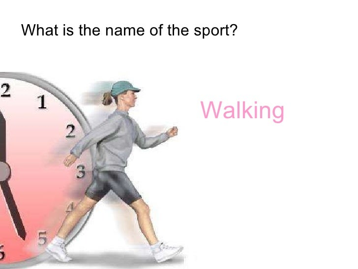 What is the name of the sport? Walking
