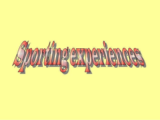 Sport experiences-Have you ever...?