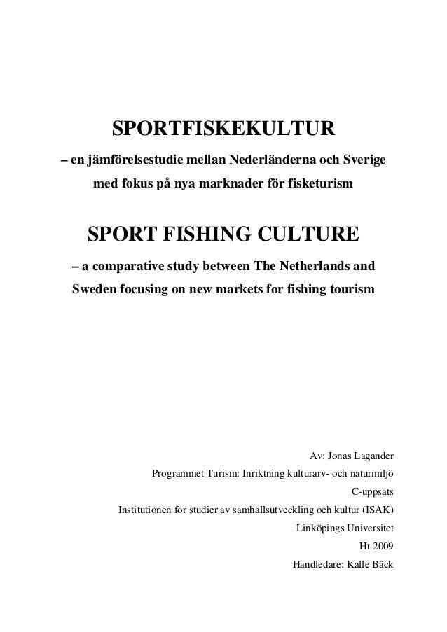 SPORTFISKEKULTUR– en jämförelsestudie mellan Nederländerna och Sverige     med fokus på nya marknader för fisketurism    S...