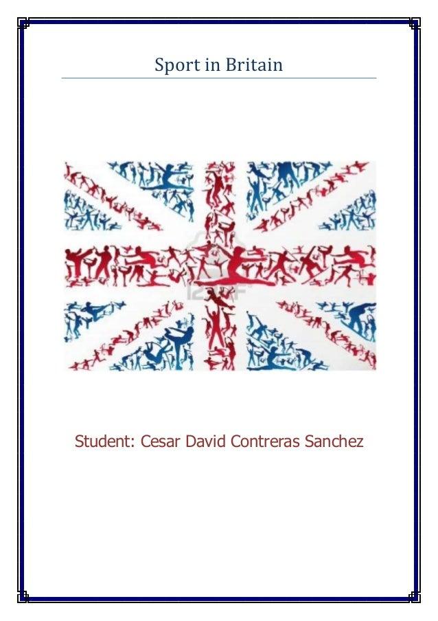 Sport in Britain  Student: Cesar David Contreras Sanchez