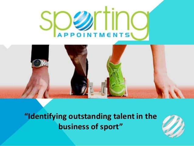 """""""Identifying outstanding talent in the          business of sport"""""""