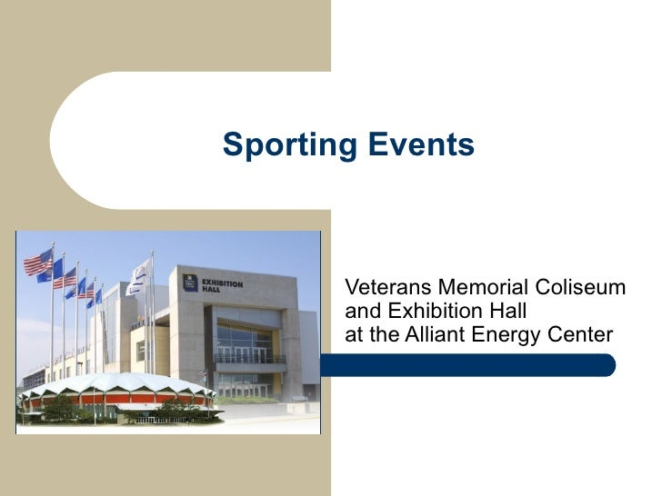 Sporting Events Veterans Memorial Coliseum and Exhibition Hall  at the Alliant Energy Center