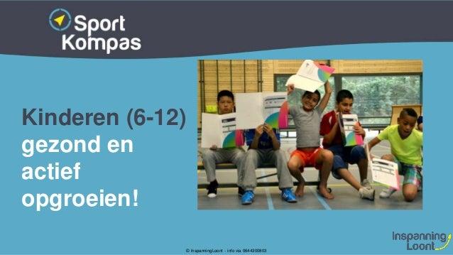 Kinderen (6-12) gezond en actief opgroeien! © InspanningLoont - info via 0644300803