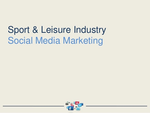 Sport & Leisure Industry - Session 9 - Social Media