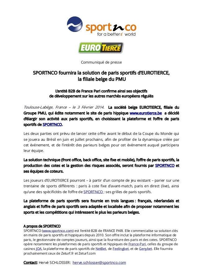 Communiqué de presse  SPORTNCO fournira la solution de paris sportifs d'EUROTIERCE, la filiale belge du PMU L'entité B2B d...