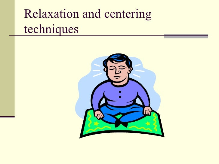 Techniques 24 Relaxation