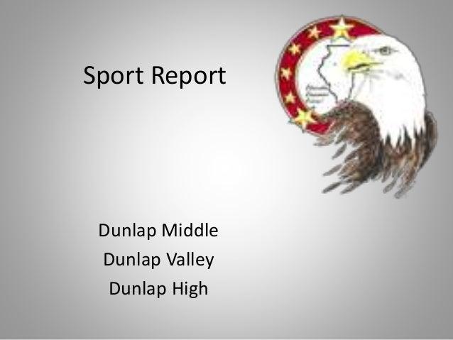 Sport Report Dunlap Middle Dunlap Valley Dunlap High