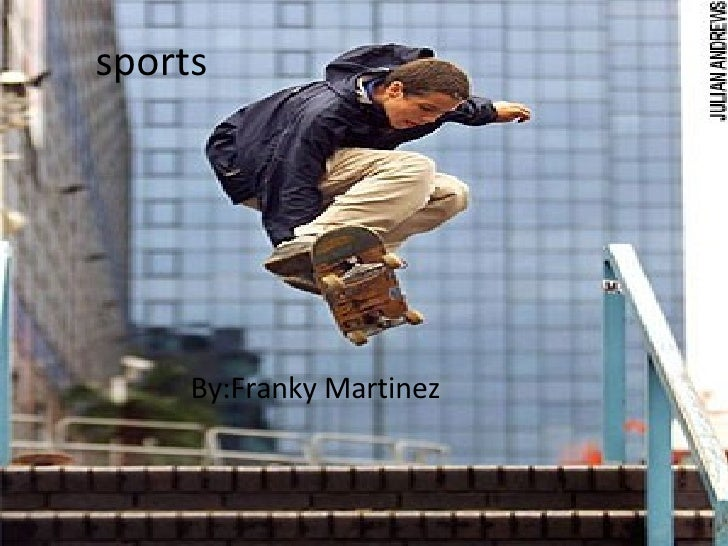 sports By:Franky Martinez