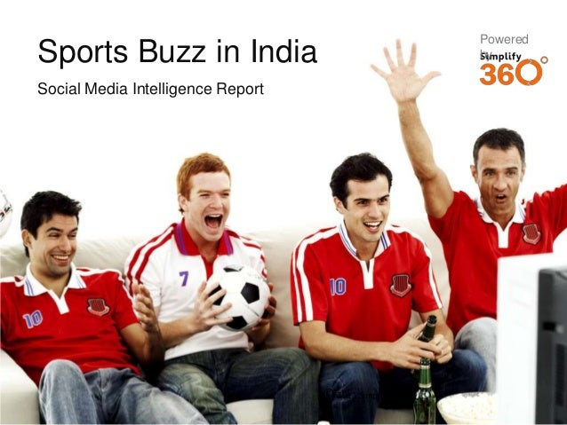 PoweredSports Buzz in India                                          bySocial Media Intelligence Report                   ...