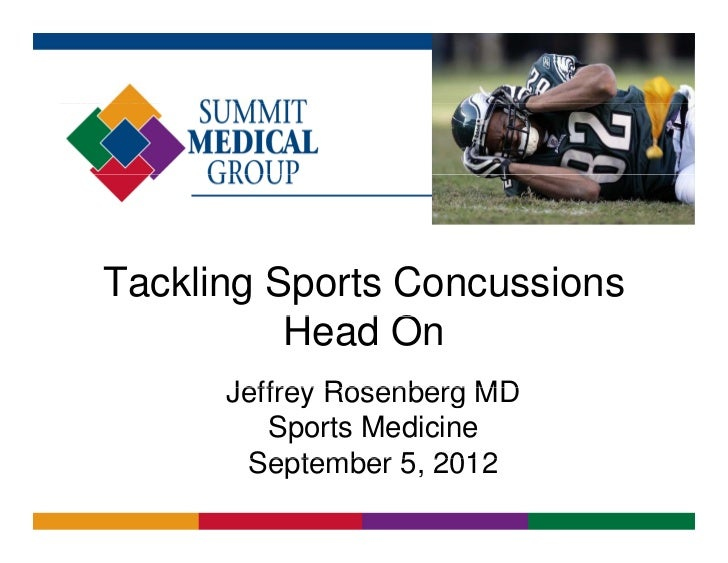 Tackling Sports Concussions          Head On          H dO      Jeffrey Rosenberg MD         Sports Medicine       Septemb...