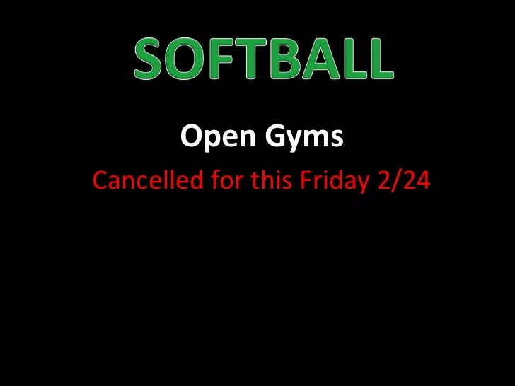 Open GymsCancelled for this Friday 2/24