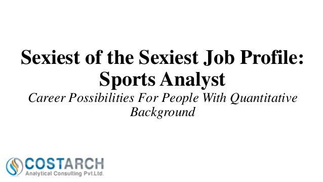 Sexiest of the Sexiest Job Profile: Sports Analyst Career Possibilities For People With Quantitative Background