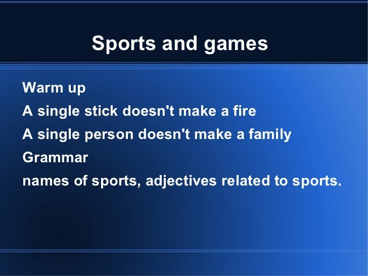 Sports and games <ul><li>Warm up
