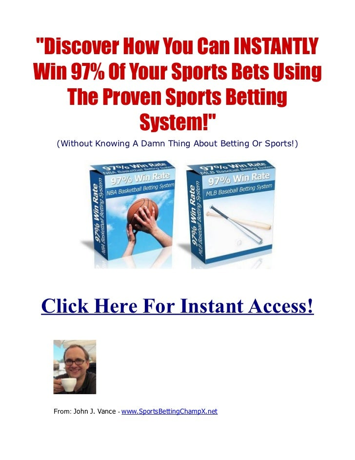 """Discover How You Can INSTANTLYWin 97% Of Your Sports Bets Using    The Proven Sports Betting            System!""  (Withou..."