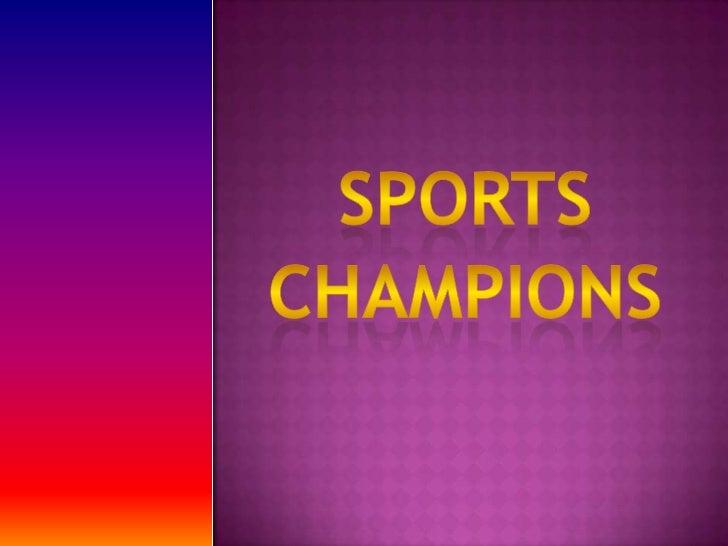sports<br />Champions<br />