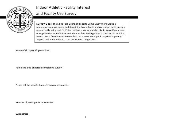Indoor Athletic Facility Interest                   and Facility Use Survey                   Survey Goal: The Edina Park ...
