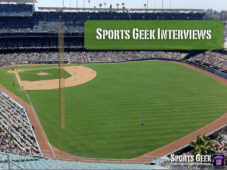 Sports Geek InterviewsConnecting sports, fans & sponsors using technologyhttp://SportsGeek.com.au                         ...