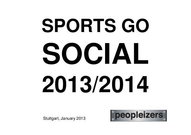 SPORTS GOSOCIAL2013/2014Stuttgart, January 2013