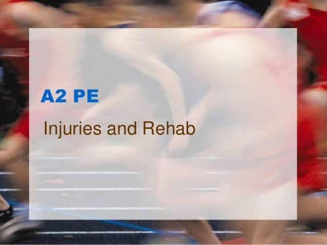 A2 PEInjuries and Rehab