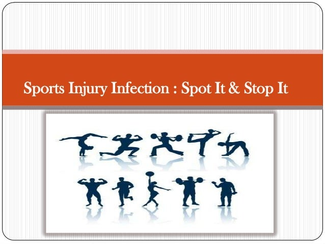 Sports Injury Infection : Spot It & Stop It