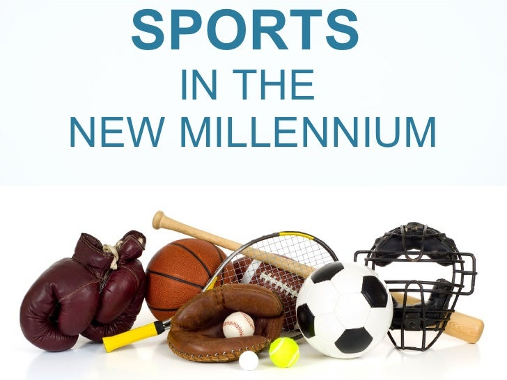 SPORTS  IN THE  NEW MILLENNIUM