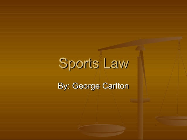 Sports LawBy: George Carlton