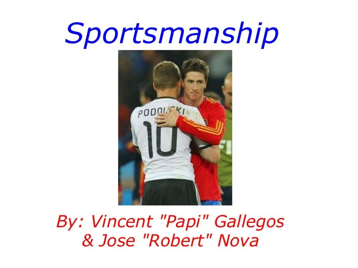 "Sportsmanship By: Vincent ""Papi"" Gallegos & Jose ""Robert"" Nova"