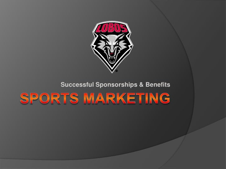 Successful Sponsorships & Benefits<br />Sports marketing<br />