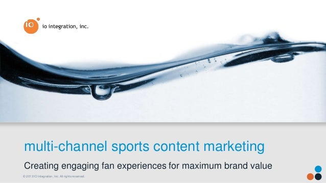 Engaging in multi-channel content marketing to drive new fan engagements and experiences