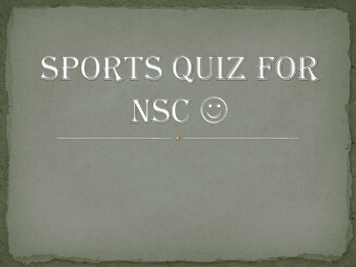 Sports quiz for NSC <br />