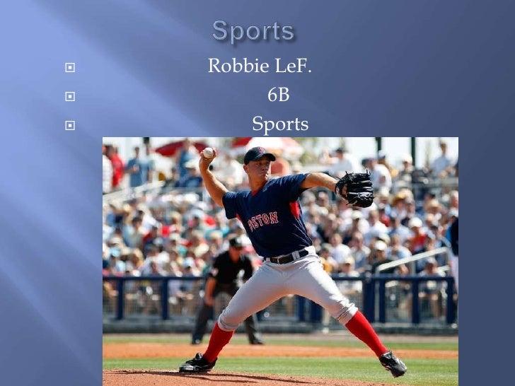 Sports<br />                        Robbie LeF.                       <br />                                    6B <br /> ...