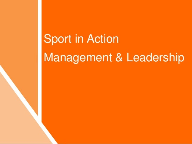 Sports Studies - Sport In Action - Session 1 - Introductions + Management & Leadership (wk9)