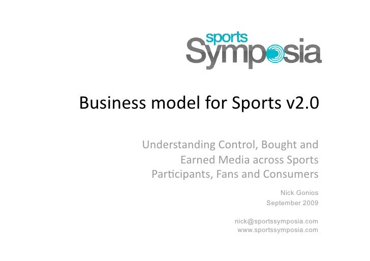 Business model for Sports v2.0<br />Understanding Control, Bought and Earned Media across Sports Participants, Fans and Co...