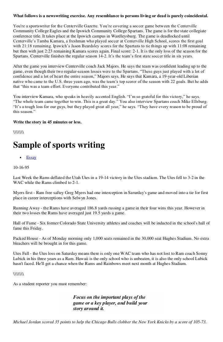 What follows is a newswriting exercise. Any resemblance to persons living or dead is purely coincidental.Youre a sportswri...