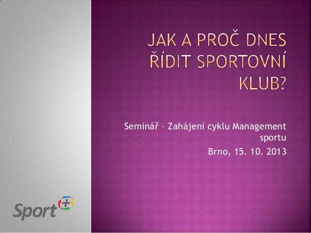 Seminář – Zahájení cyklu Management sportu Brno, 15. 10. 2013