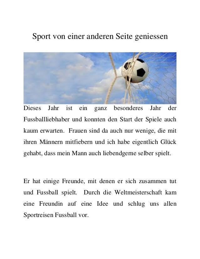 Sport von einer anderen Seite geniessen Dieses Jahr ist ein ganz besonderes Jahr der Fussballliebhaber und konnten den Sta...