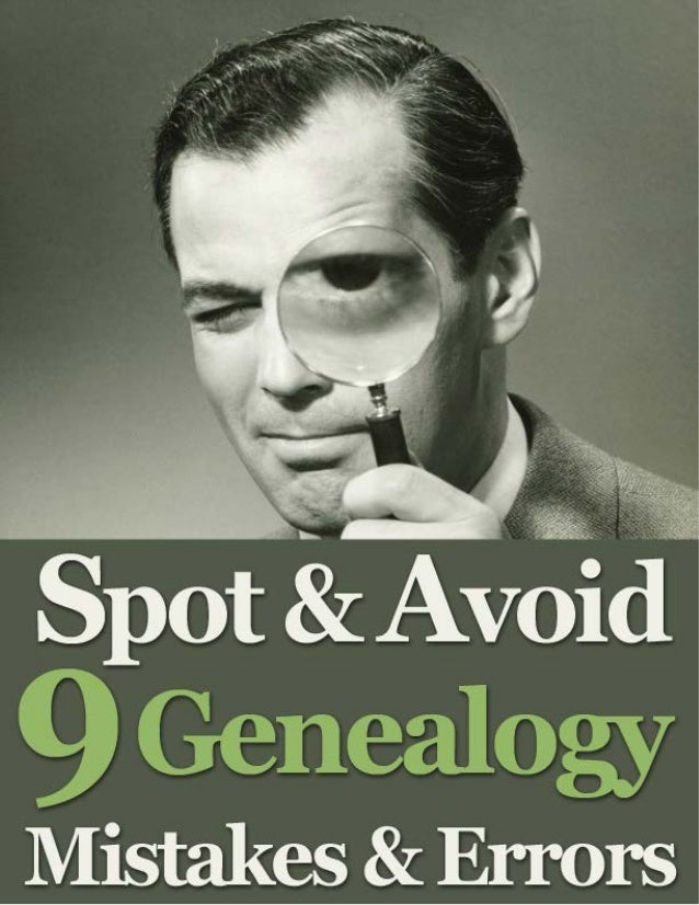 Spot & Avoid 9 Genealogy Mistakes & Errors