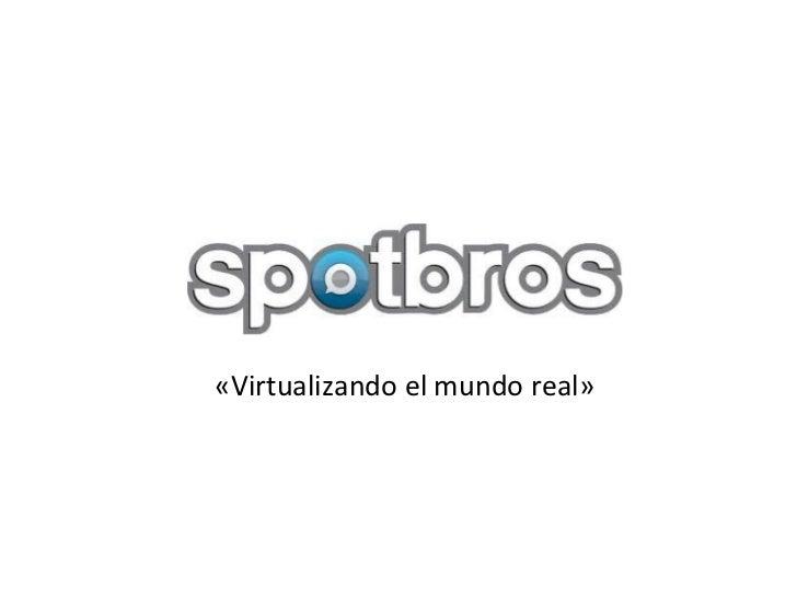 «Virtualizando el mundo real»