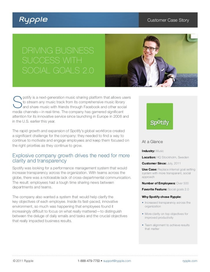 Customer Case Story      DRIVING BUSINESS      SUCCESS WITH      SOCIAL GOALS 2.0S       potify is a next-generation music...