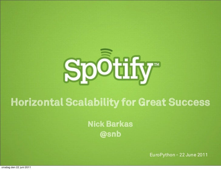 Spotify: Horizontal Scalability for Great Success