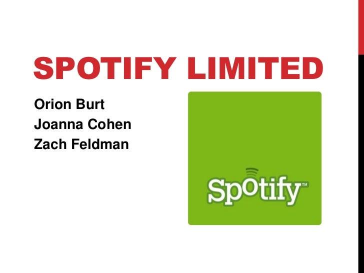 Spotify Limited<br />Orion Burt<br />Joanna Cohen<br />Zach Feldman<br />