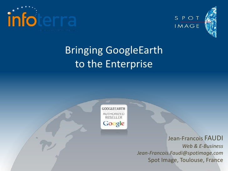 Bringing Geoinformation to the Enterprise with Google Earth