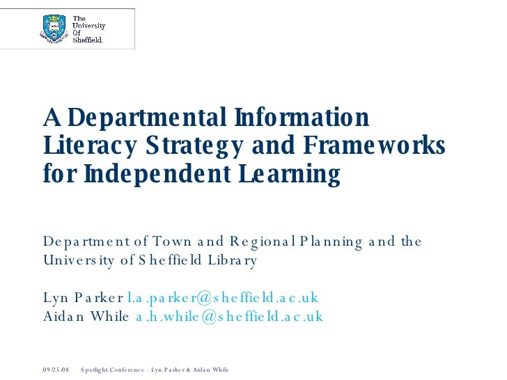 A Departmental Information Literacy Strategy and Frameworks for Independent Learning Department of Town and Regional Plann...