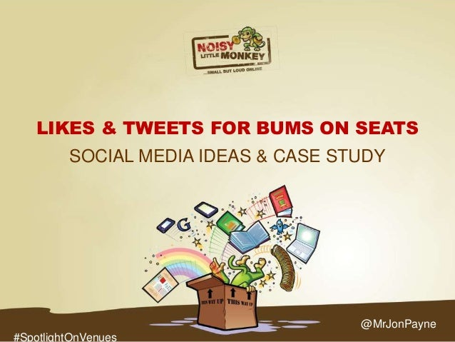 LIKES & TWEETS FOR BUMS ON SEATS SOCIAL MEDIA IDEAS & CASE STUDY  @MrJonPayne #SpotlightOnVenues