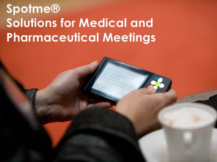Spotme® Solutions for Medical and Pharmaceutical Meetings