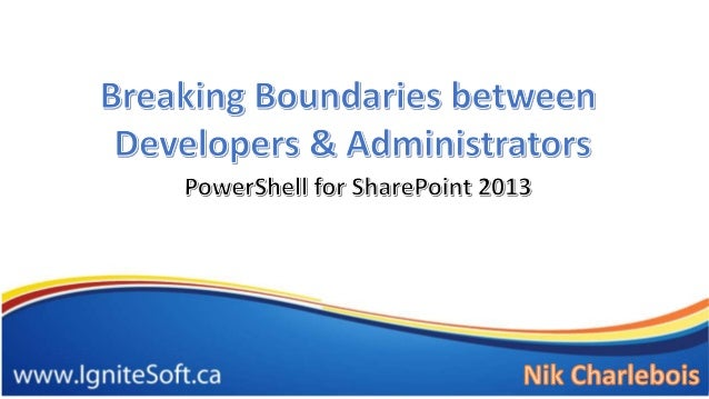 Nik Charlebois • Software Engineer • 8 years experience with SharePoint • MCTS SharePoint 2013 & HTML5 • Full time public ...