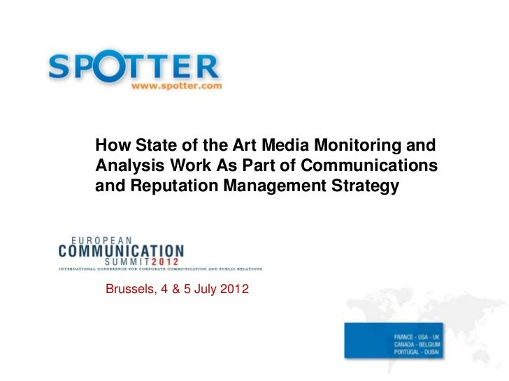 How State of the Art Media Monitoring andAnalysis Work As Part of Communicationsand Reputation Management Strategy Brussel...